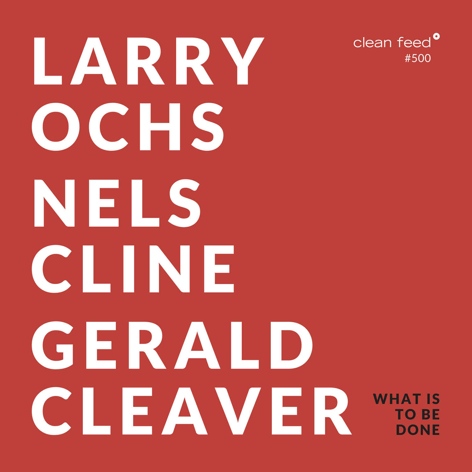 Larry Ochs - WHAT IS TO BE DONE