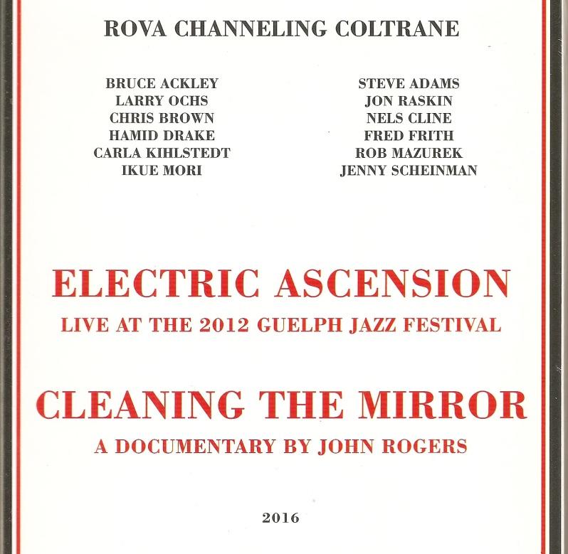 Larry Ochs Rova Channeling Coltrane Electric Ascension